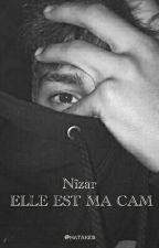 [I] Nîzar - Elle est ma cam. by hatakes