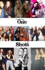 One-Shots || Little Mix by TouchThirlwall