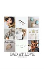 bad at love. [ STAVO ACOSTA ] by finnorgana
