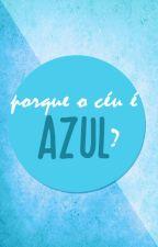 Porque o Céu é Azul? by opsbruba