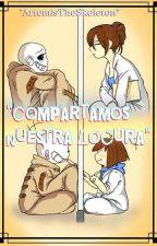 ?Compartamos Nuestra Locura? by ArtemisTheSkeleton