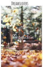Yo seré Tu perdición  {Book#1} |EN PROCESO DE EDITAR| by Dreamslovers