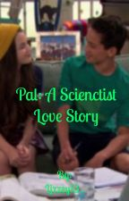 Pal: a Scientist Love Story by Lizzey13_