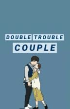 (END) Double Trouble Couple [ nct x twice ] by gmlyyy_