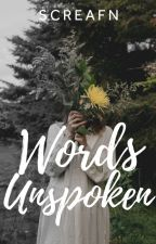 Words Unspoken by screafn