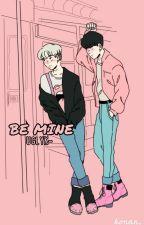 Be Mine;Y.K by trashuman