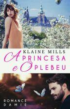 A Princesa e O Plebeu (FANFIC DAMIE) by KlaineMills