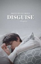 Disguise || BTS {Slow Updates} by SJArie