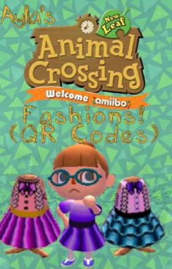 Ayla's Animal Crossing New Leaf Welcome Amiibo Fashions! (QR Codes