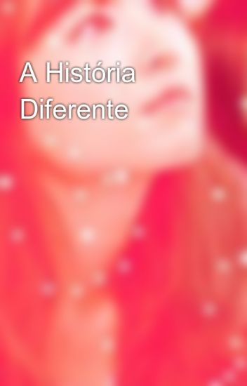 A História Diferente