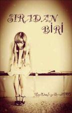 SIRADAN BİRİ by Damlasuilkyaz100