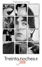 Treinta noches con John.  [McLennon] by Tamara_luna10