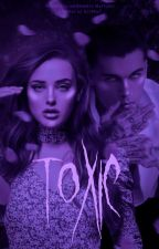 Toxic by asyoursforever