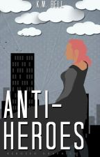Anti-Heroes by kmbell92