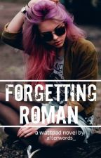 Forgetting Roman by afterwords_