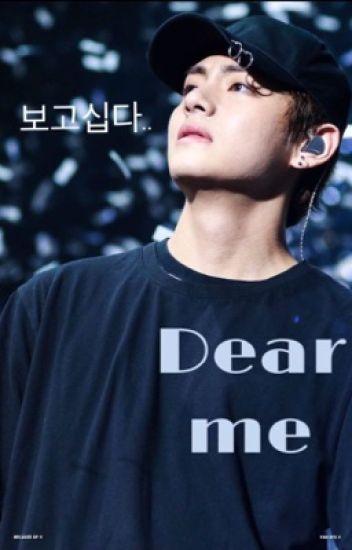 Dear Me [ TAEHYUNG]