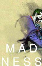 Madness  by camilbarnes01