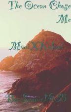 The Ocean Chose Me by Sunnio1635