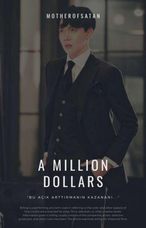 • A Million Dollars • ✔ by motherofsatan