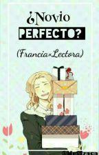 ¿Novio Perfecto? (Francia×Lectora) by MeyKirklandJones