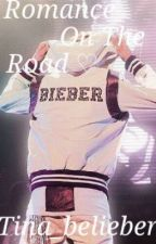 Romance On The Road {ON HOLD} (A Justin Bieber Fanfic) by Tina_belieber