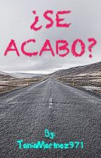 "¿Se Acabo? - Segunda Temporada ""¡SJ!"" by TaniaMartnez971"