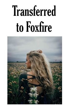 Transferred to Foxfire    Keeper of the Lost Cities by ConnorJcRickyGirl