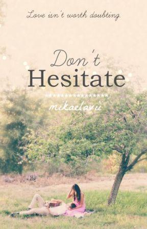 Don't Hesitate by mikaelavii