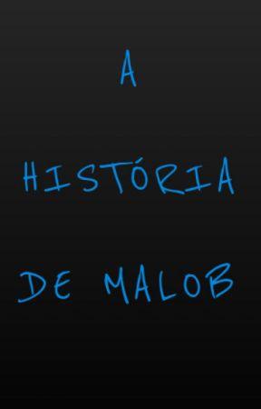 A história de Malob by Masenky