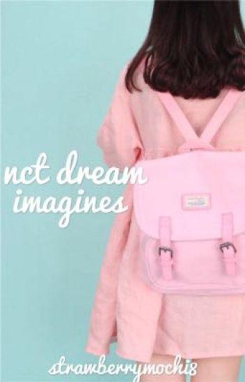Nct Dream Imagines - - m o c h i - - Wattpad