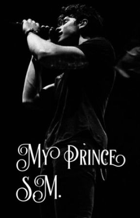 My Prince. S.M. by shawn_muffin1