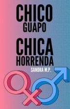 Chico Guapo Chica Horrenda (Cancelada) by itsMaynes