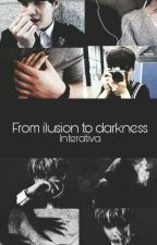 From Ilusion to Darkness (Min Yoongi) 《Interativa》  by bts_for_ilusao