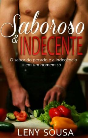 Saboroso & Indecente. ( COMPLETO.) by LenySousaW