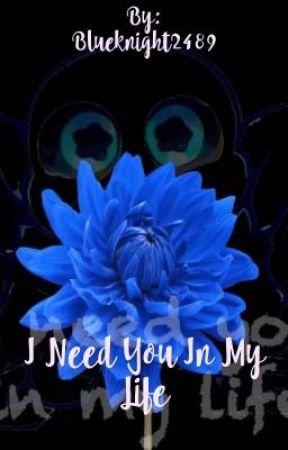 I Need You In My Life (Underswap Sans X Female Reader) HIATUS by Blueknight2489