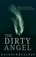 The Dirty Angel (SPG) by paigefortalejo