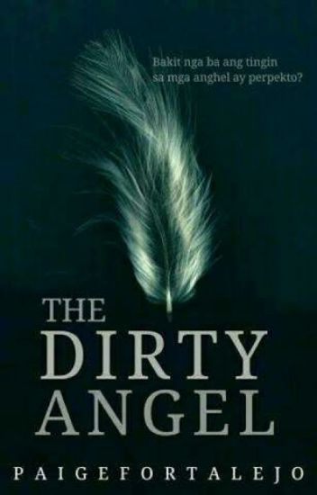 The Dirty Angel [COMPLETED]