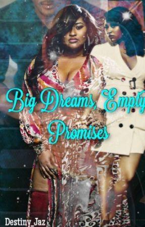 Big  Dreams, Empty promises by Destiny_jaz