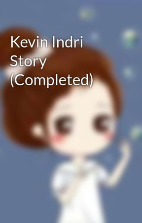 Kevin Indri Story (Completed) by ThathaBri