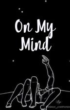 On my Mind by ximee_contreras