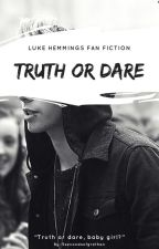 Truth Or Dare •L.H• by 5secondsofgrethan