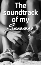 The Soundtrack Of My Summer (B-Brave Fanfiction) by xBRAVE