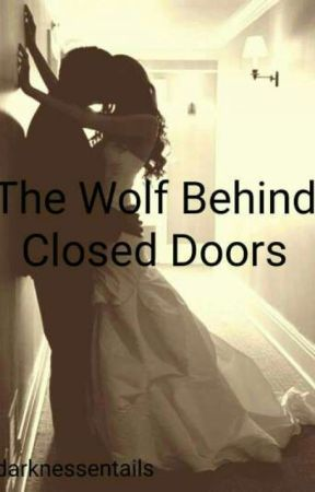 The Wolf Behind Closed Doors by darknessentails