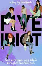 Five idiot by FebriSarah