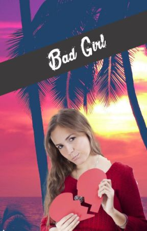 Bad Girl [one-shot] by TheWitheBear24