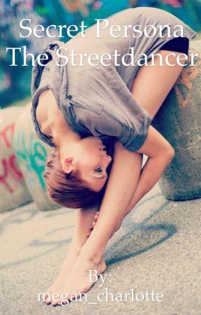 Secret Persona - The Street Dancer by megan_charlotte