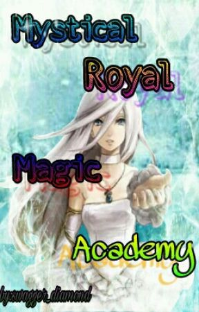 Mystical Royal Magic Academy by swagger_diamond