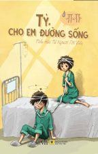 TỶ CHO EM ĐƯỜNG SỐNG - Tiểu Hài Tử Ngươi Lại Đây by ThanhDi410