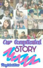Our Complicated Story by fangirlwriterss