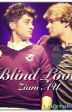 Blind Love (Ziam AU) by lousturbate